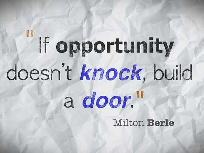 if opportunity does not knock build a door.jpg