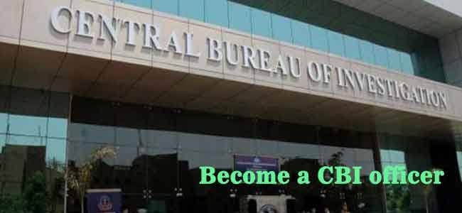 How to Become a CBI Officer - Eligibility, Salary and Selection Process
