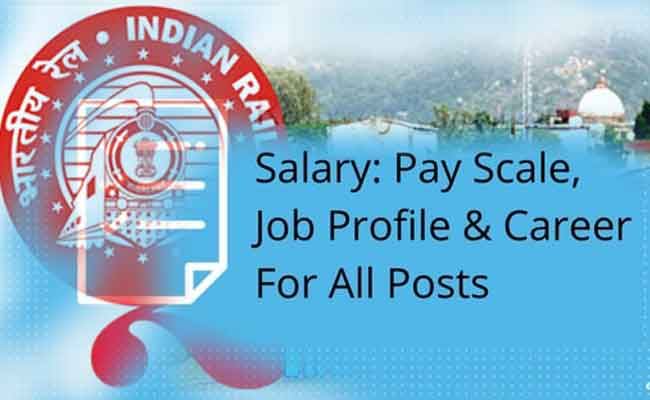 Railway Requirements Salary New Structure 2018 (Group D, C, A) For Railway Employees