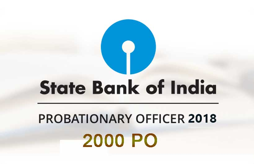 SBI PO Recruitment 2018-19 : 2000 Post - Complete Info