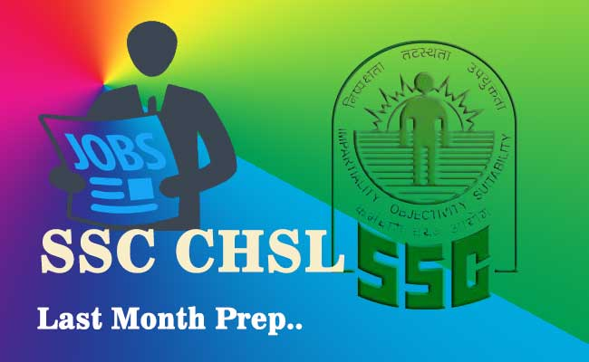 SSC CHSL 2018 : Last Month Preparation Tips