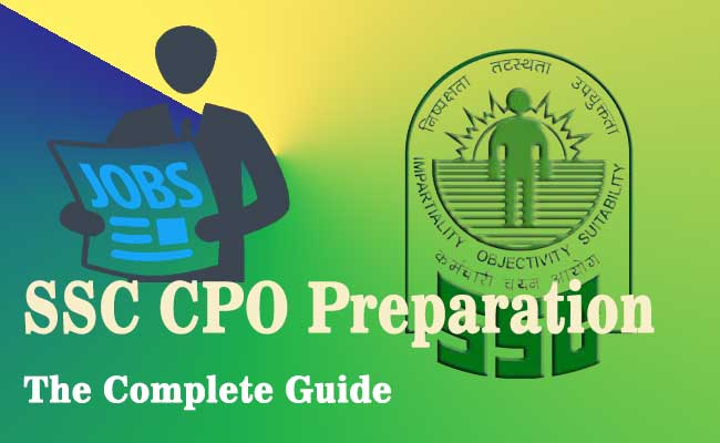 SSC CPO Preparation : Complete Guide